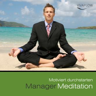 Manager Meditation - Motiviert durchstarten