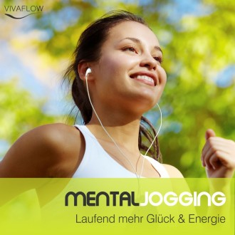 Mental Jogging - Laufend mehr Glück & Lebensfreude