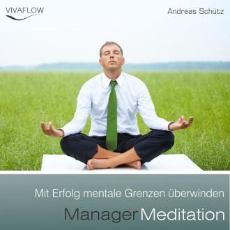 Manager Meditation - Mentale Grenzen überwinden