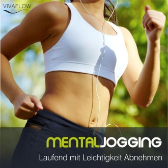 Mental Jogging - Laufend mit Leichtigkeit Abnehmen