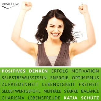 Positives Denken: Erfolg, Motivation & Selbstbewusstsein